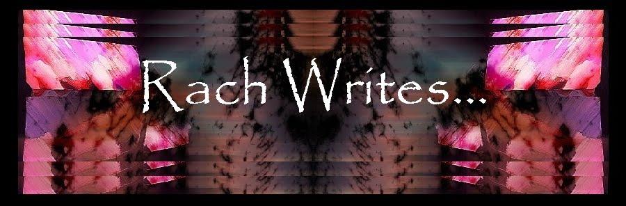 Rach Writes...