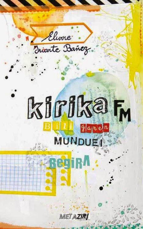 'Kirika FM' kalean da!
