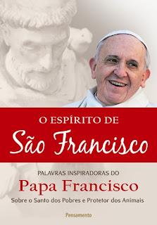 O Espírito de São Francisco (Papa Francisco)