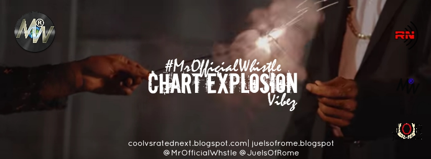 #MrOfficialWhistle Chart Explosions & Chart Banger's