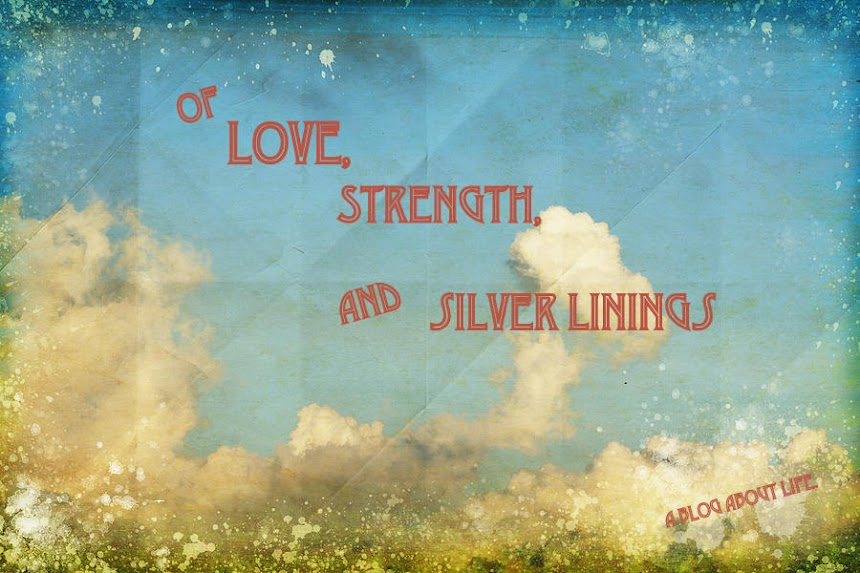 Of Strength, Love, and Silver Linings