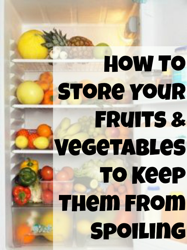 How To Store Fruits and Vegetables to Keep them From Spoiling ...