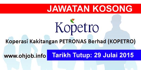 Jawatan Kerja Kosong Koperasi Kakitangan PETRONAS Berhad (KOPETRO) logo www.ohjob.info julai 2015