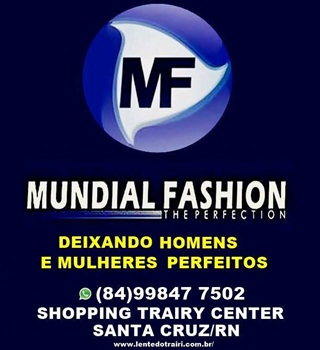MUNDIAL FASHION, AQUI VOCÊS FICAM PERFEITOS