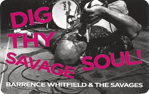 BARRENCE WHITFIELD & THE SAVAGES - (2013) Dig thy savage soul 3