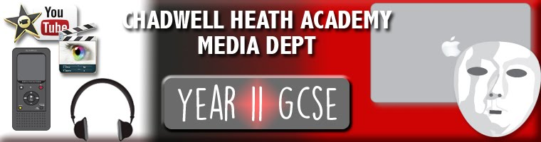 11 GCSE Chadwell Heath Academy Media Studies Blog