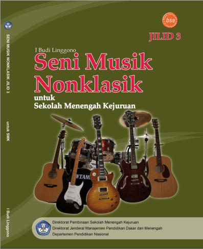 Seni Musik Non Klasik Untuk Smk Jilid 3 Download Gratis