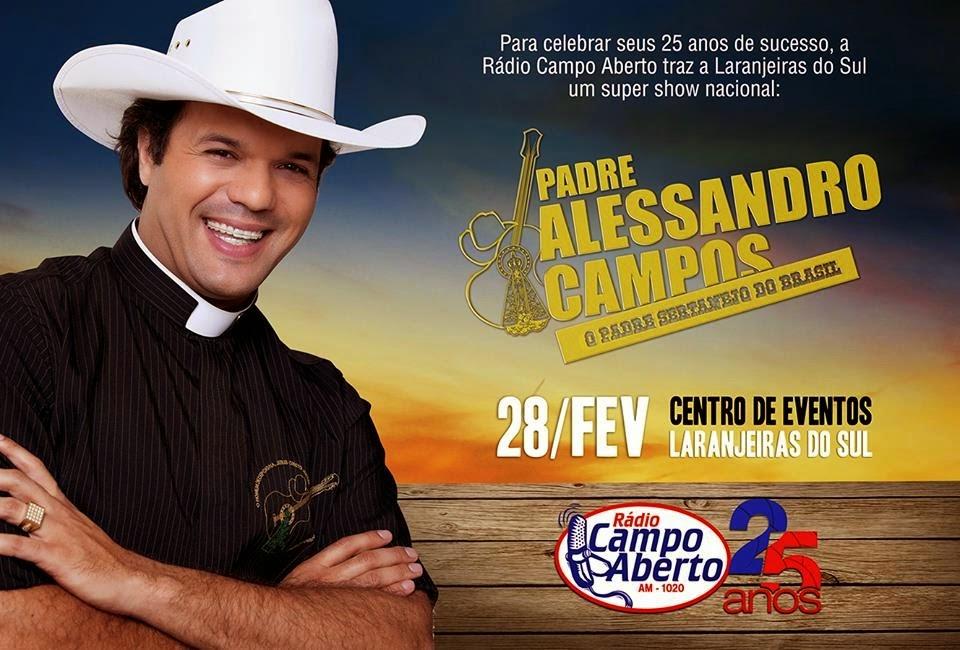 Laranjeiras do Sul:Show Padre Alessandro Campos dia 28 de Fevereiro no Centro de Eventos