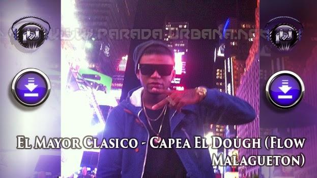 ESTRENO: El Mayor Clasico – Capea El Dough