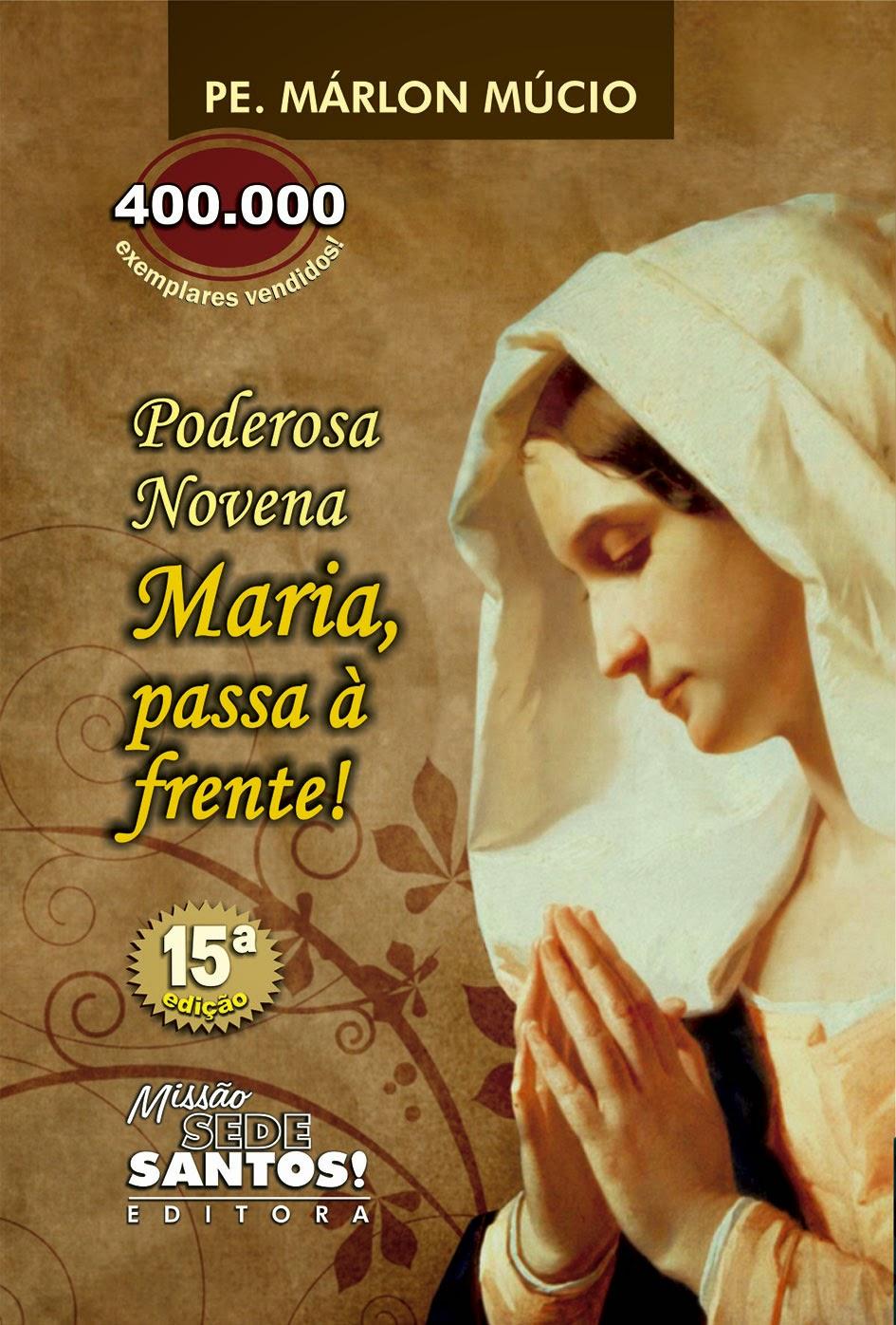Excepcional Poderosa Novena Maria passa à Frente - Comunidade Adonay QF14