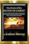 The Power of the Blood by Andrew Murray