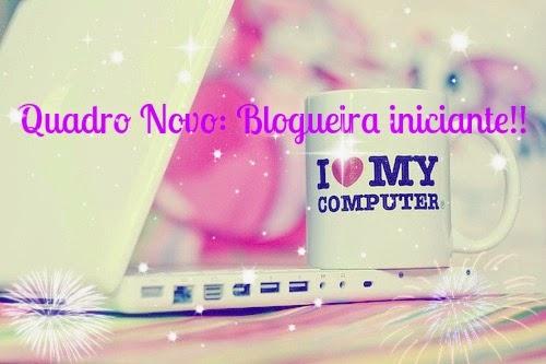 Quadro : Blogueira iniciante!