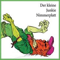 Der kleine Junkie Nimmerplatt