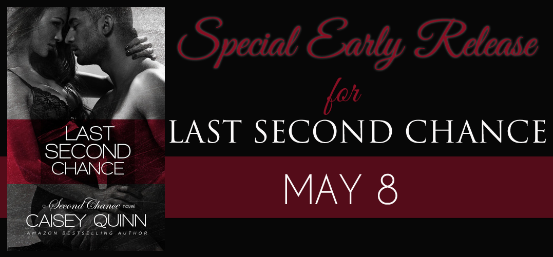 LAST SECOND CHANCE by Caisey Quinn – SURPRISE Announcement!