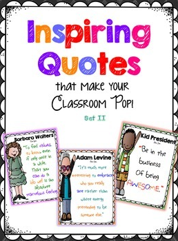 http://www.teacherspayteachers.com/Product/Inspiring-Quotes-for-your-Classroom-Decor-SET-II-1130416