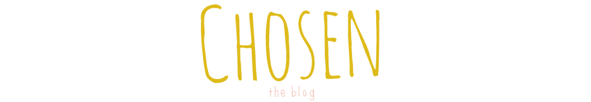Chosen the Blog