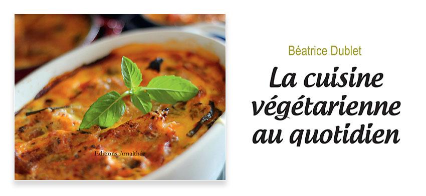 La Cuisine Vegetarienne Au Quotidien B Dublet Code Planete Blog