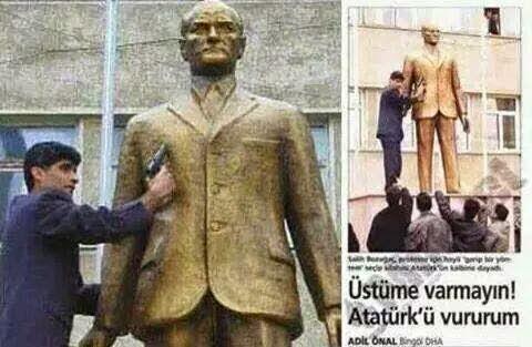 Üstüme Varmayın Atatürk'ü Vururum