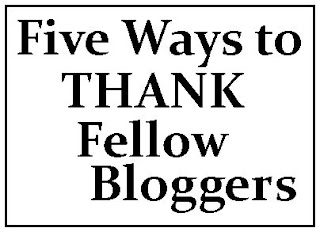 Ideas on how to thank bloggers.