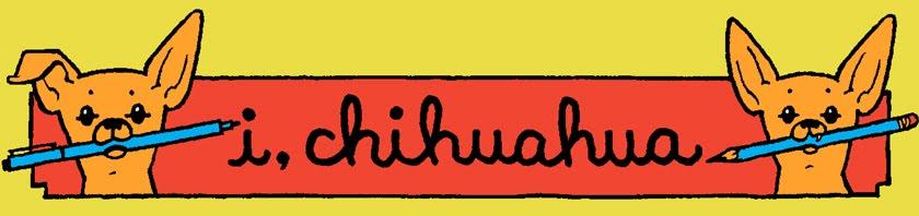 i, chihuahua