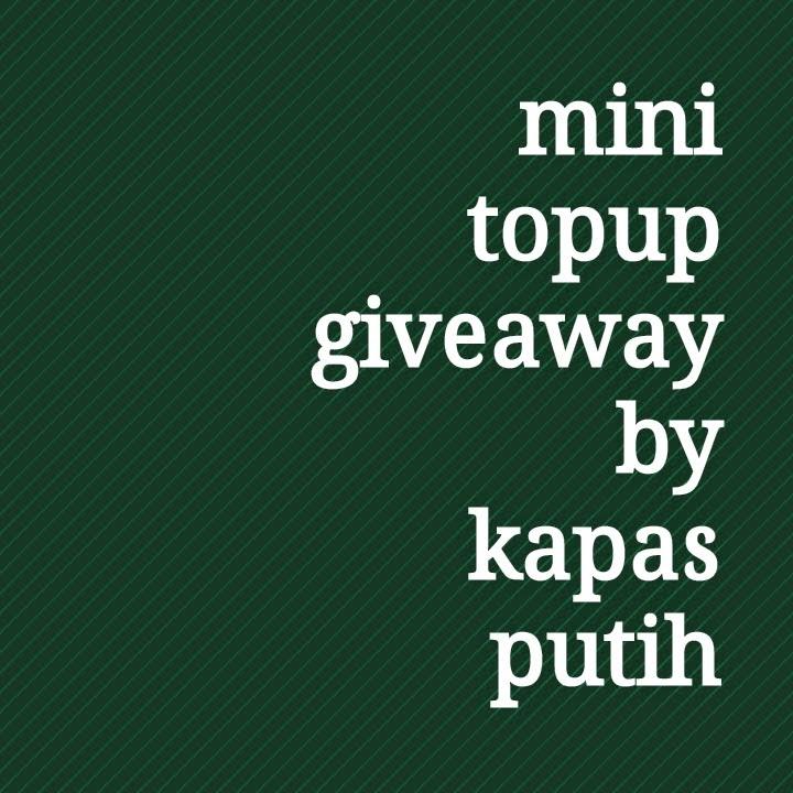 http://kapas-putih.blogspot.com/2014/12/mini-topup-giveaway-by-kapas-putih.html
