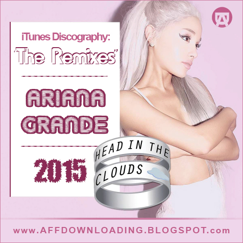 Ariana Grande – iTunes Discography: The Remixes – 2015