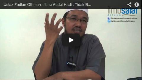 Ustaz Fadlan Othman – Ibnu Abdul Hadi : Tidak Boleh Melakukan Takwil yang Tidak Ada pada Zaman Salaf