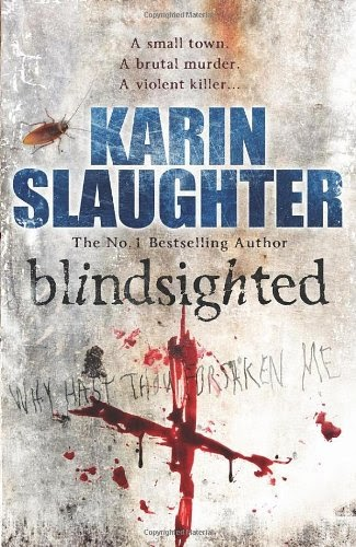Blindsighted: (Grant County series 1), Slaughter, Karin, Used; Very Good Book