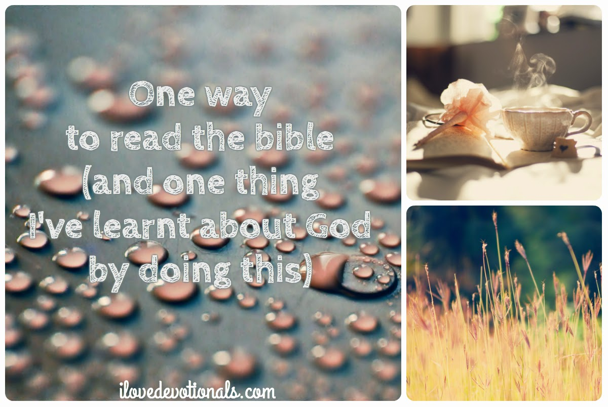 One way to read the bible (and one thing I've learnt about God by doing this)