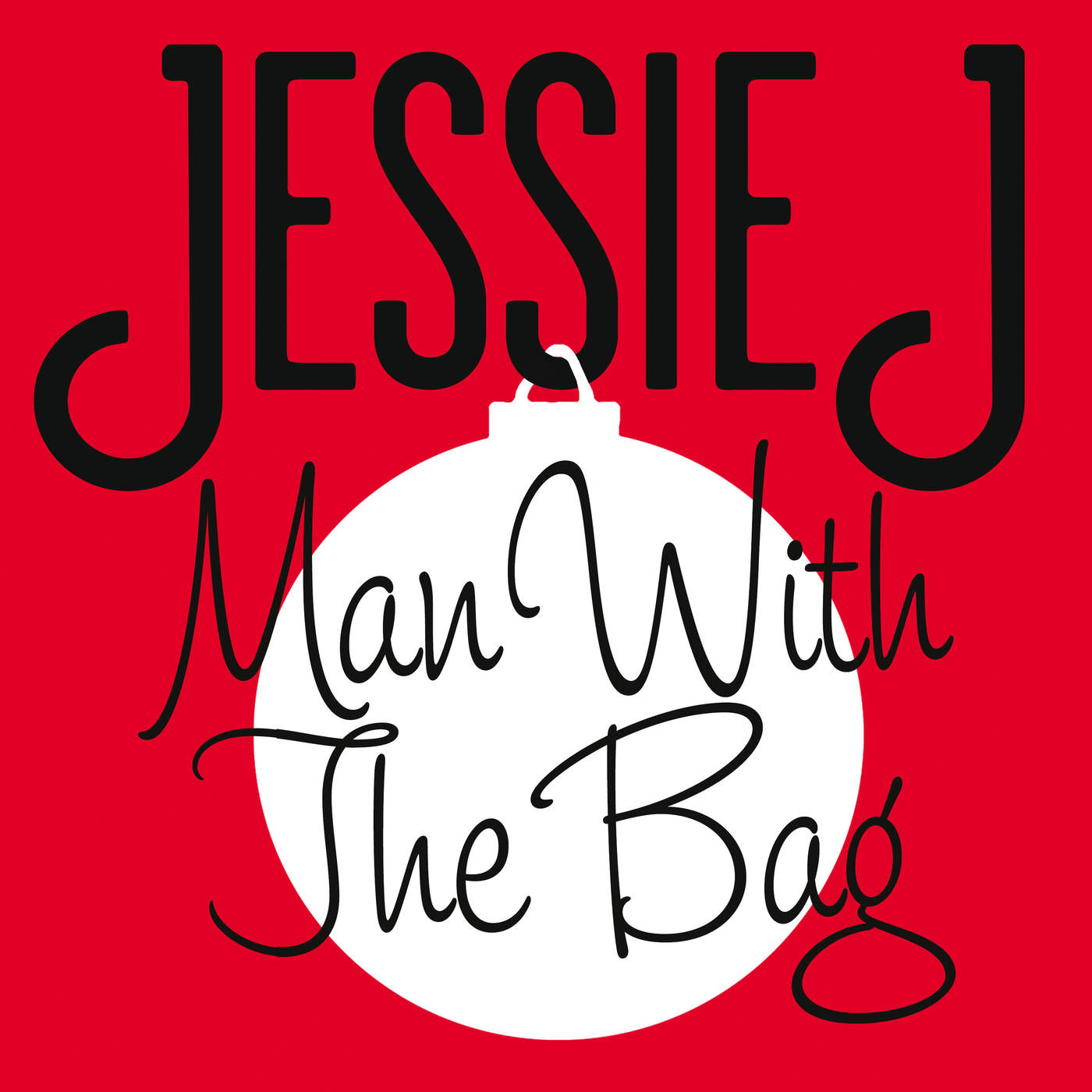 Jessie J - Man with the Bag - Single