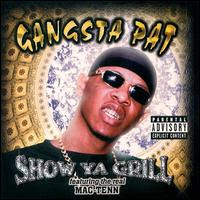 Gangsta_Pat-Show_Ya_Grill-2000-KSi