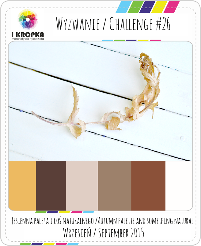 http://pracownia-i-kropka.blogspot.com/2015/09/wyzwanie-challenge-26.html