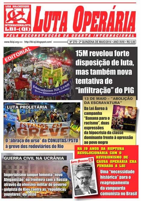 LEIA A EDIÇÃO DO JORNAL LUTA OPERÁRIA, Nº 279, 2ª QUINZENA DE MAIO/2014