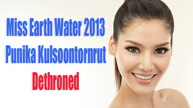 Miss Earth Water 2013 'Punika Kulsoontornrut' Dethroned