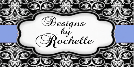 Designs by Rochelle