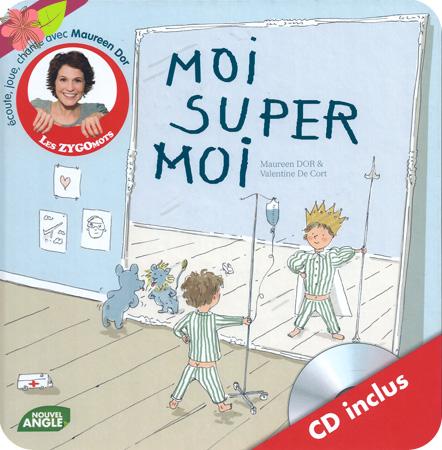 MOI SUPER MOI de Maureen Dor et Valentine De Cort