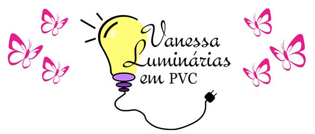 Vanessa Luminárias em PVC