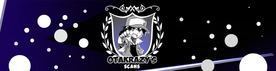 Otakrazy's Scans