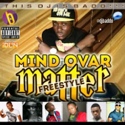 DJ Baddo: Mind over matter MIXTAPE