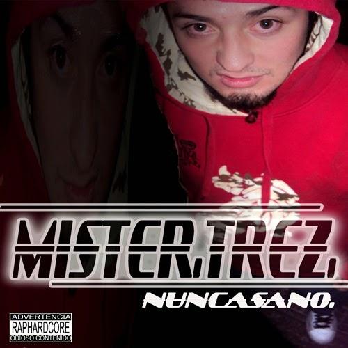 Malajunta (Mr. Trez) - Nunca Sano (2010)