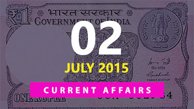 Current Affairs 2 July 2015