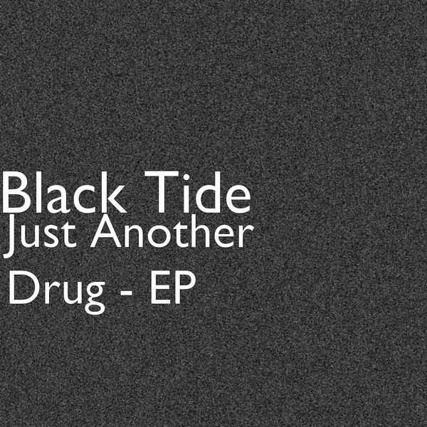 Reviews From Albums Just Another Drug EP Black Tide
