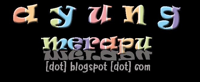 A Y U N G merapu™