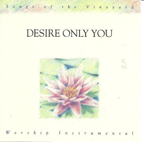 Vineyard Instrumental-Vol 4-Desire Only You-