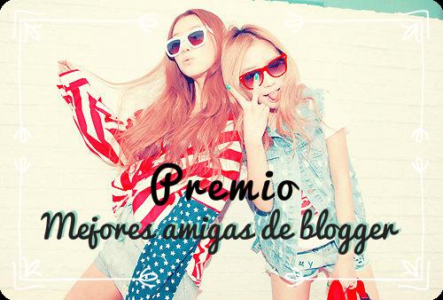 """Premio: """"Mejores Amigas De Blogger"""""""