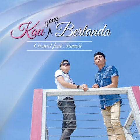Chomel - Kau Yang Bertanda (feat. Jumali) MP3