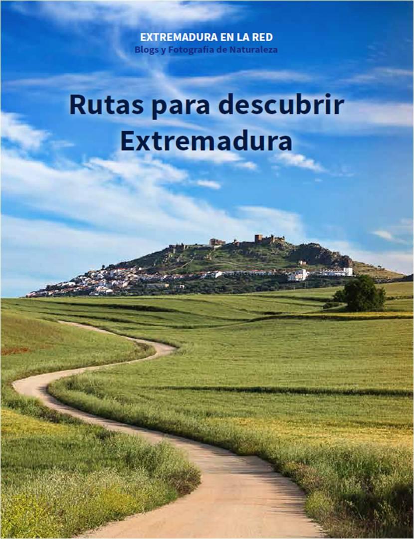 Rutas para descubrir Extremadura