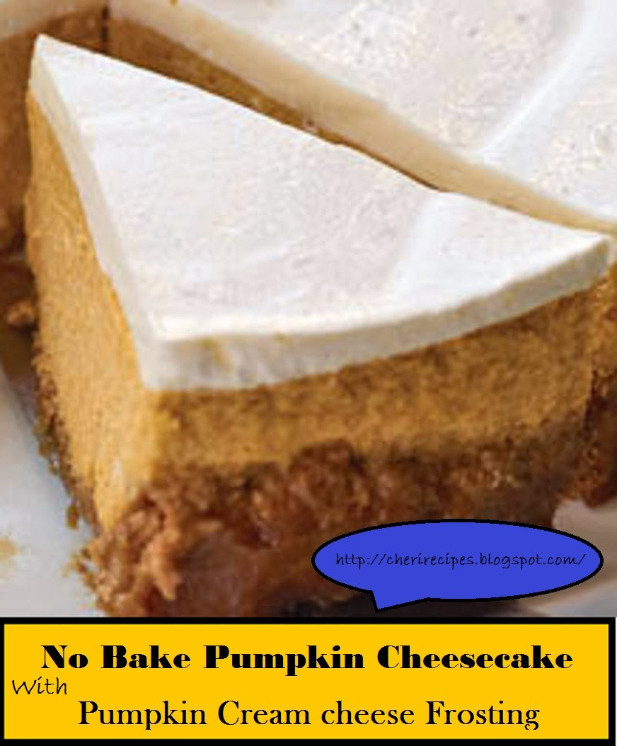 ... Cooking: No Bake Pumpkin Cheesecake with Pumpkin Cream cheese Frosting