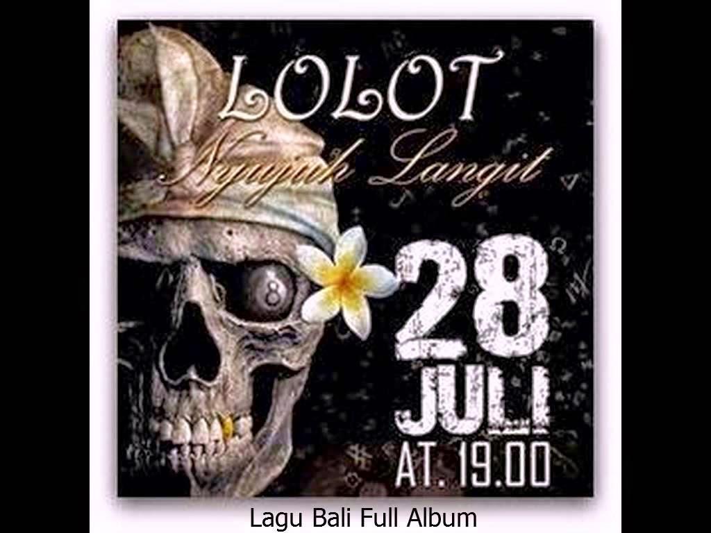 Download Lagu Bali Terbaru Lolot - Nyujuh Langit Full Album (Ngugut Jeriji)