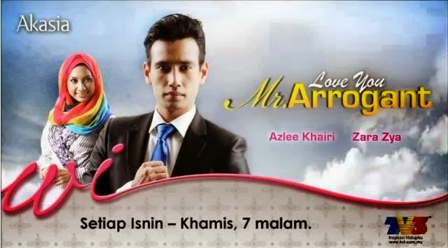 Love You Mr Arrogant 2013 Full Episod Slot Akasia Tv3